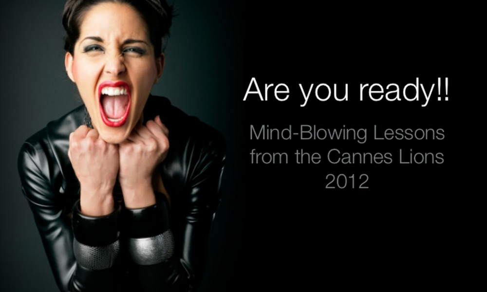 Are you ready? Cannes Lions 2012 - Incito Mentis