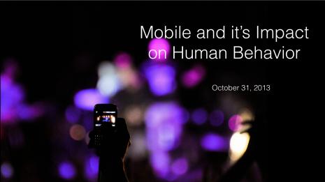 Mobile Behavior and it's Impact on Human Behavior